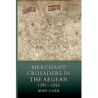 Merchant Crusaders in the Aegean, 1291-1352 (Warfare in History)