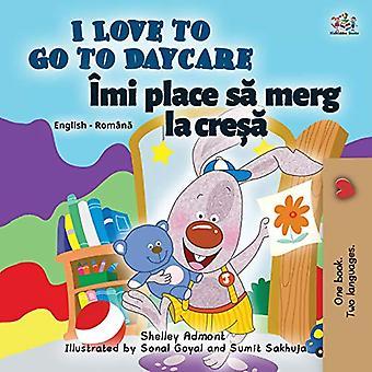 I Love to Go to Daycare (Englisch Rumänisch Zweisprachige Kinder's Buch) (Englisch Rumänisch Zweisprachige Sammlung)