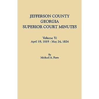 Jefferson County - Georgia - Superior Court Minutes. Volume V - April