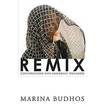 Remix - Conversations with Immigrant Teenagers by Marina Budhos - 9781