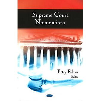 Supreme Court Nominations by Betsy Palmer - 9781606926543 Book