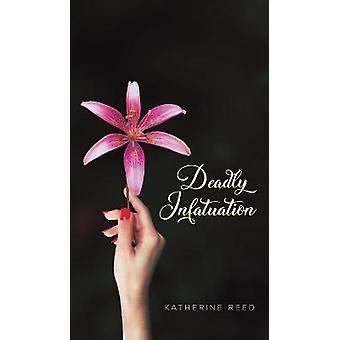 Deadly Infatuation