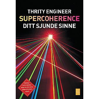 Supercoherence : sitt sjunde sinne 9789153432326