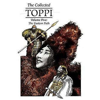 The Collected Toppi vol5 The Eastern Path
