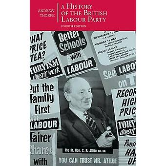 A History of the British Labour Party by Thorpe & Andrew