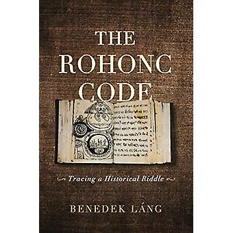The Rohonc Code by Benedek Budapest University of Technology and Economics Lang