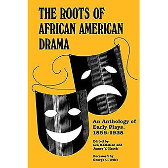 The Roots of African-American Drama: An Anthology of Early Plays, 1858-1938 (African American Life)