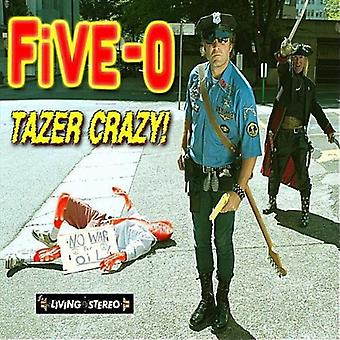 Five-0 - Tazer Crazy ! [CD] USA import