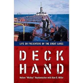 Deckhand - Life on Freighters of the Great Lakes by Nelson Mickey Hayd