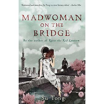Madwoman on the Bridge and Other Stories by Su Tong - 9780552774529 B
