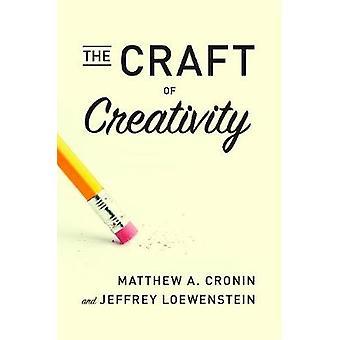 Das Handwerk der Kreativität durch Matthew A. Cronin - 9781503605077 Buch