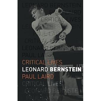 Leonard Bernstein por Paul R. Laird - libro 9781780239101