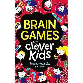 Brain Games for Clever Kids by Gareth Moore - Chris Dickason - 978178