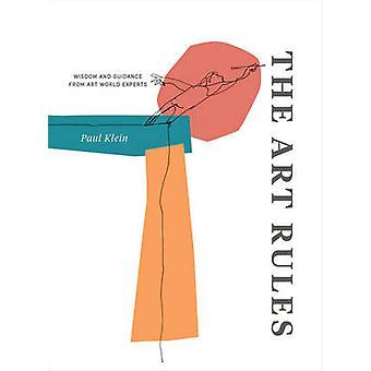De regels van de kunst - wijsheid en begeleiding van deskundigen van de kunstwereld door Paul Kle