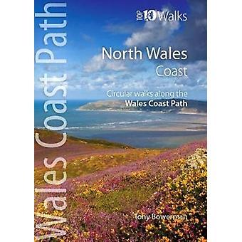 North Wales Coast - Circular Walks along the Wales Coast Path by Tony