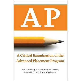 AP - a Critical Examination of the Advanced Placement Program by Phili