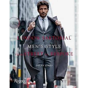 London Sartorial - Men's Style from Street to Bespoke by Dylan Jones -