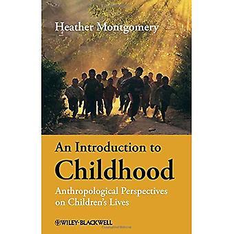 Eine Einführung in die Kindheit: anthropologische Perspektiven auf das Leben der Kinder