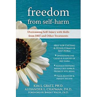 Freedom from Self-Harm: Overcoming Self-Injury with Skills from Dbt and Other Treatments