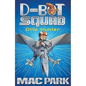 Dino Hunter: D-Bot ploeg 1 (D-Bot Squad)