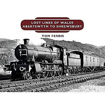 Lost Lines: Shrewsbury to Aberystwyth