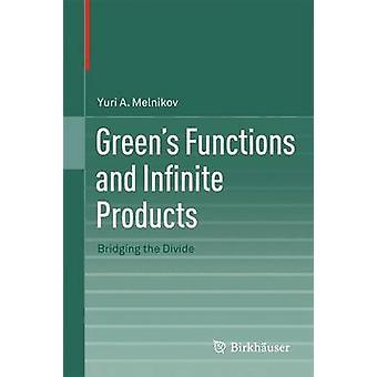 Greens funktioner og uendelig produkter slå bro over kløften af Melnikov & Jurij A.