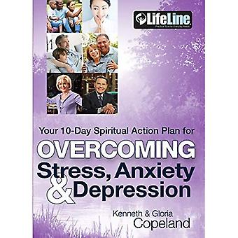 Overcoming Stress, Anxiety & Depression: Your 10-Day Spiritual Action Plan (Lifeline)