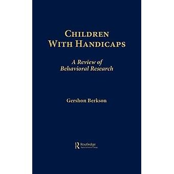 Children With Handicaps  A Review of Behavioral Research by Berkson & Gershon