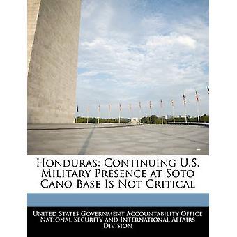 Honduras voortzetting van Amerikaanse militaire aanwezigheid op Soto Cano Base Is niet kritisch door Verenigde Staten regering verantwoording