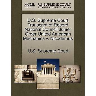 U.S. Supreme Court Transcript of Record National Council Junior Order United American Mechanics v. Nicodemus by U.S. Supreme Court