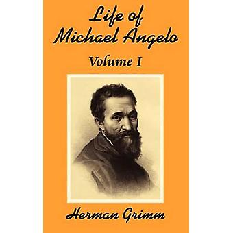 Het leven van Michael Angelo Volume One door Grimm & Herman