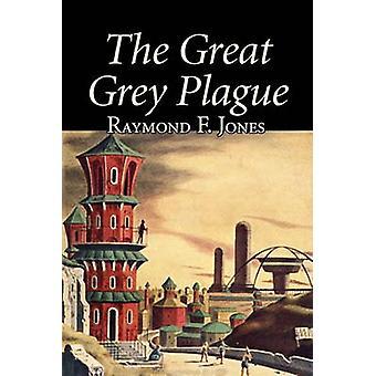 La grande peste grise par Raymond F. Jones Science Fiction aventure Fantasy par Jones & F. Raymond