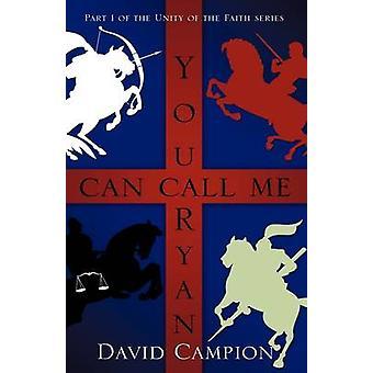 You Can Call Me Ryan door Campion & David