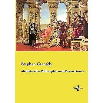 Medizinische Philosophie Und Mesmerismus Csandy & Stephan