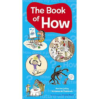 The Book of How by Martine Laffon - Hortense De Chabaneix - Jacques A