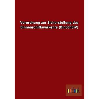 Verordnung Zur Sicherstellung Des Binnenschiffsverkehrs Binschsiv par Outlook Verlag