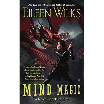 Mind Magic - A Novel of the Lupi by Eileen Wilks - 9780425263877 Book