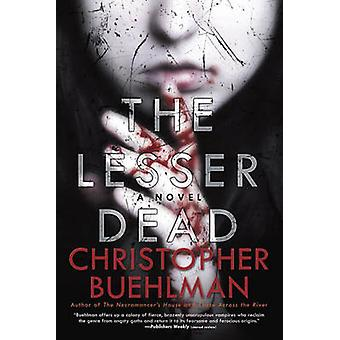 The Lesser Dead by Christopher Buehlman - 9780425272626 Book
