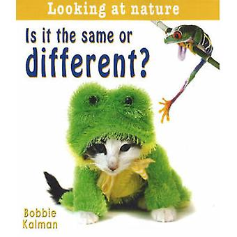 Is it the Same or Different? by Bobbie Kalman - 9780778733379 Book