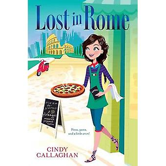 Lost in Rome by Cindy Callaghan - 9781481442824 Book