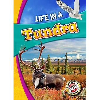 Life in a Tundra by Kari Schuetz - 9781626173217 Book