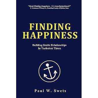 Finding Happiness - Building Stable Relationships in Turbulent Times b