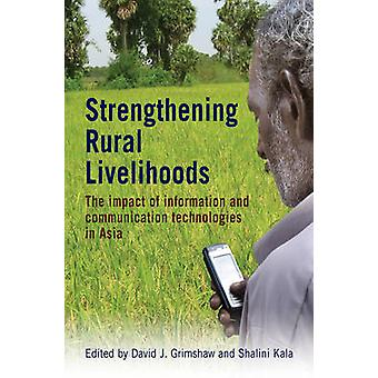 Strengthening Rural Livelihoods - The Impact of  Information and Commu