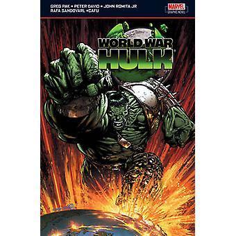 World War Hulk by Greg Pak - Peter David - John Romita - Sean Phillip