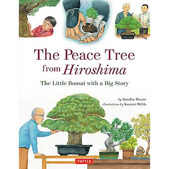 Peace Tree from Hiroshima - A Little Bonsai with a Big Story by Sandra
