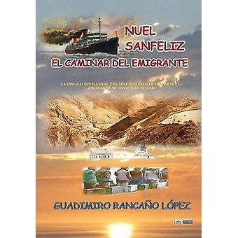 Nuel Sanfeliz - El Caminar del Emigrante by Guadimiro Rancano Lopez -