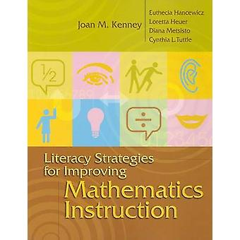 Literacy Strategies for Improving Mathematics Instruction by Joan M K
