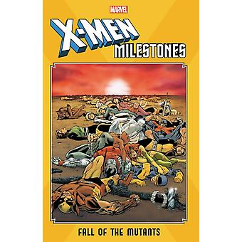 Xmen Milestones Fall Of The Mutants by Chris Claremont