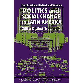 Politics and Social Change in Latin America - Still a Distinct Traditi