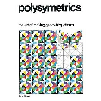 Polysymmetrics by Oliver & June